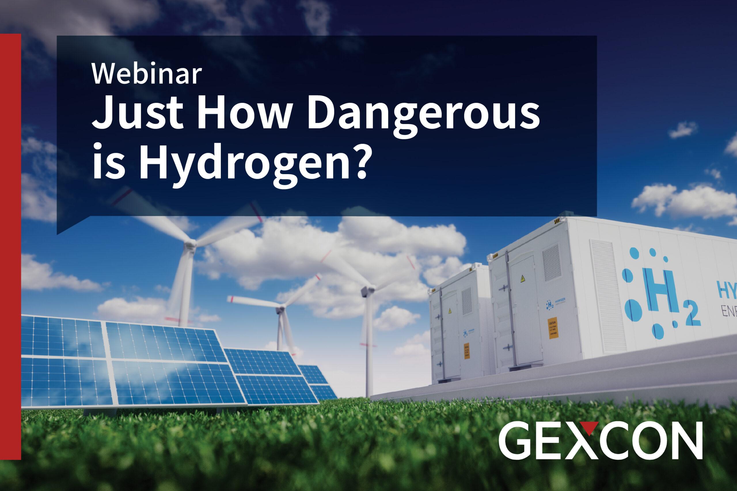 Webinar - Just How Dangerous is Hydrogen