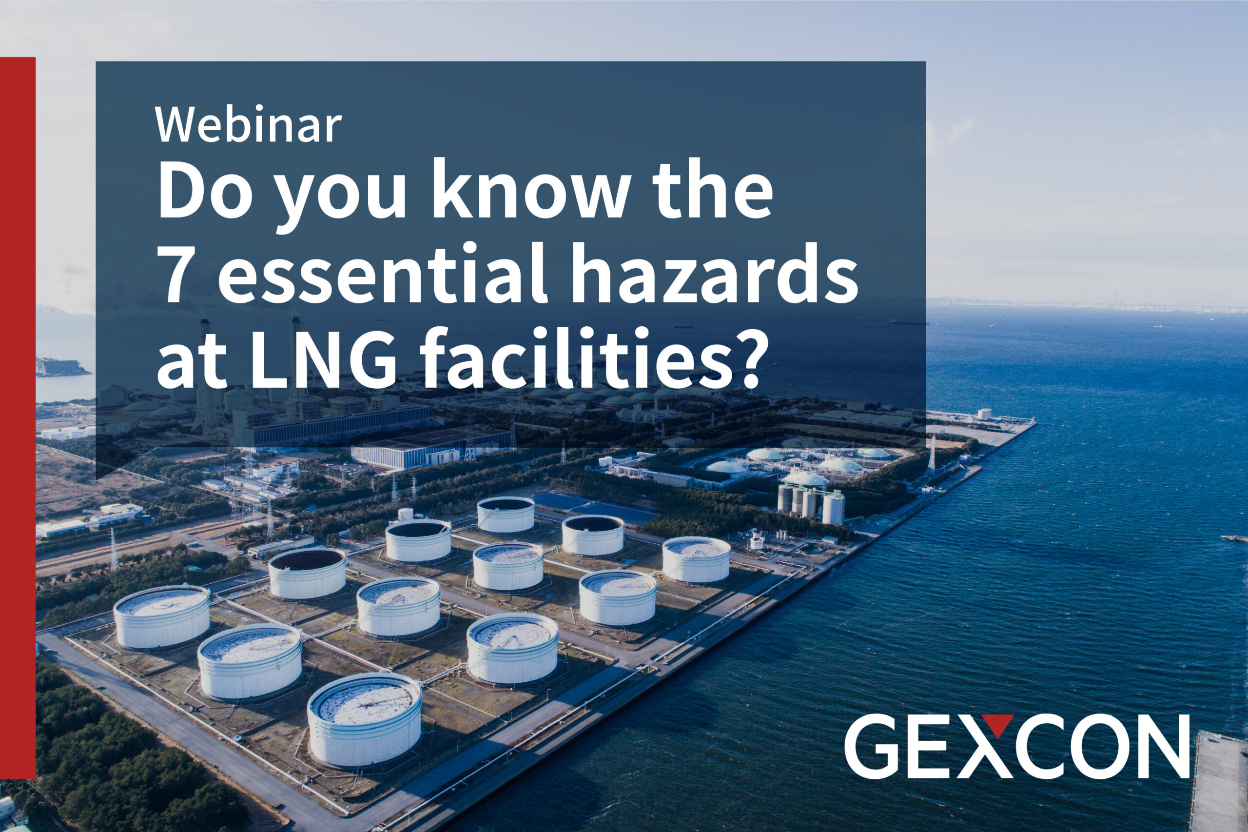Webinar - Do you know the 7 essential hazards at LNG facilities