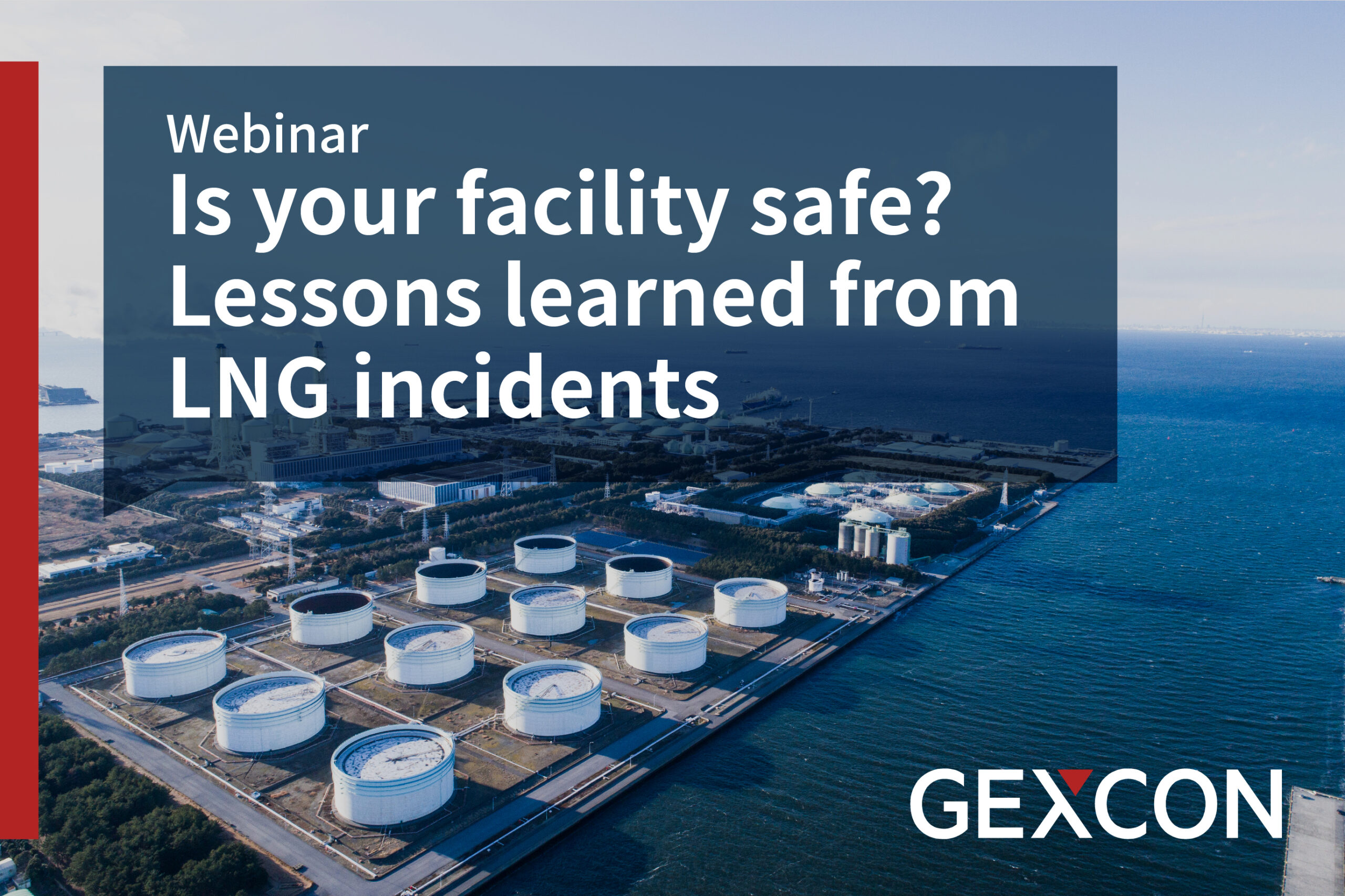 Webinar - Is your facility safe? Lessons learned from LNG incidents