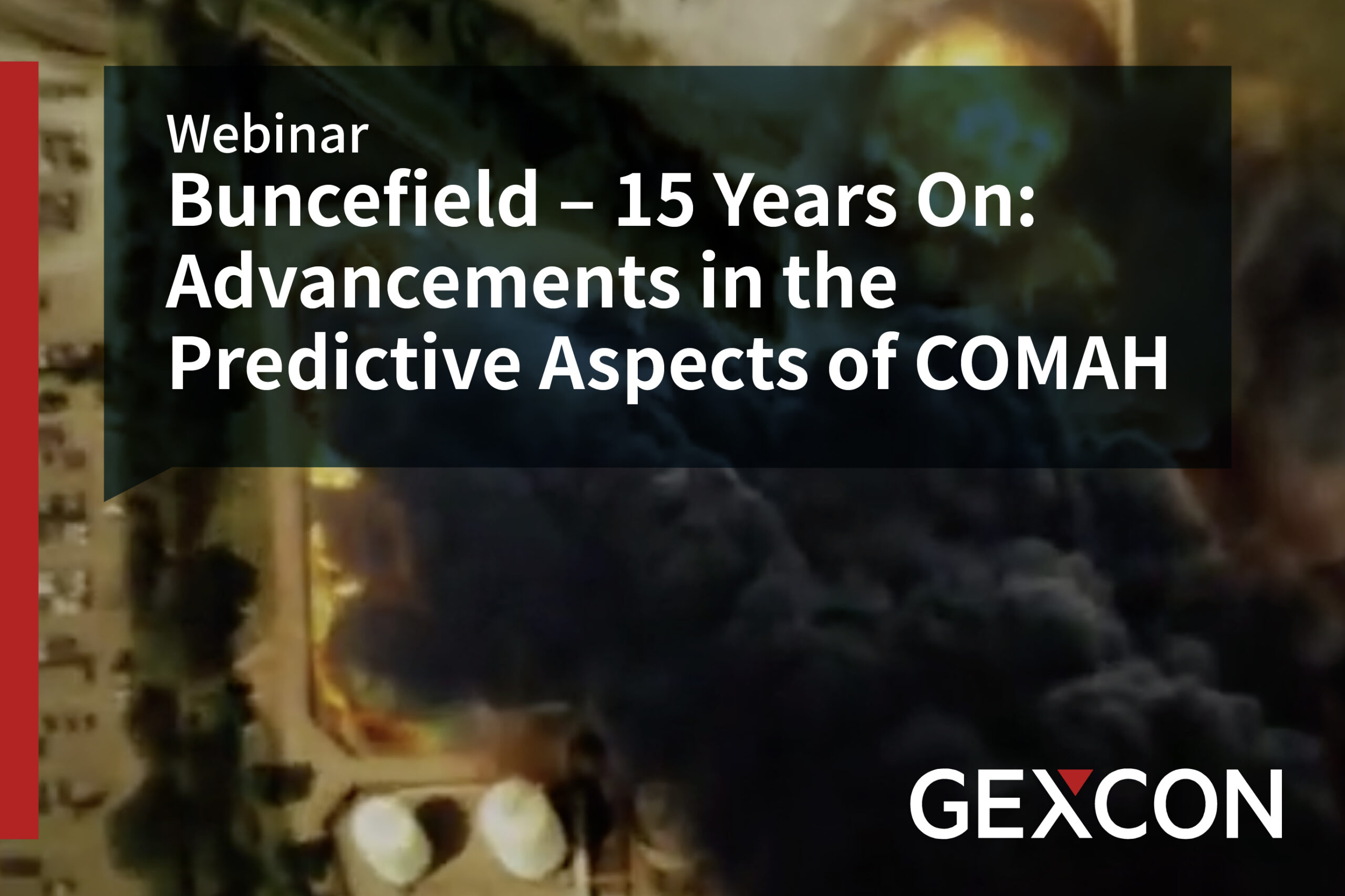 Webinar - Buncefield – 15 Years On: Advancements in the Predictive Aspects of COMAH